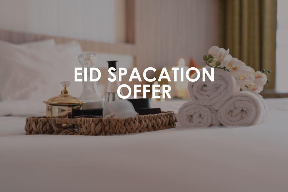 Eid Spacation Offer